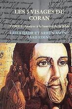 Les Trois Visages Du Coran : Analyse Des Sourates a La Lumiere De La Bible, P...