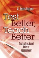 Test Better, Teach Better : The Instructional Role of Assessment by James W....
