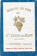 STE CROIX DU MONT VIEILLE ETIQUETTE DOMAINE DU TICH 1920/1930 RARE     §08/02§
