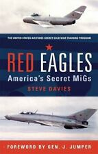 General Aviation: Red Eagles : America's Secret MiGs by Steve Davies (2008, Hard