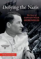 Defying the Nazis: The Life of German Officer Wilm Hosenfeld, Young Readers Edi