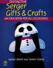 Distinctive Serger Gifts and Crafts: An Idea Book for All Occasions-ExLibrary
