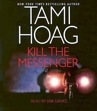Kill the Messenger by Tami Hoag (2005, CD, Abridged)