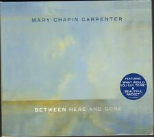 MARY CHAPIN CARPENTER Between Here & and Gone CD DIGIPACK 12 track 2004