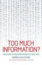 Too Much Information?: Ten Essential Questions for Digital Christians