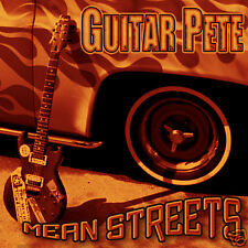 GUITAR PETE: MEAN STREETS CD (KILLER BLUES/ROCK GUITAR RIPPER FROM NYC)
