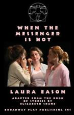 When the Messenger Is Hot by Laura Eason (2007, Paperback)