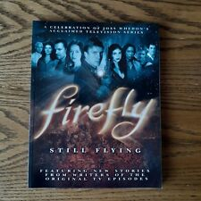 Firefly : Still Flying by Joss Whedon Softcover First Edition May 2010