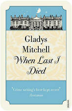 When Last I Died by Gladys Mitchell (Paperback, 2009) New