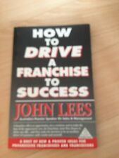 JOHN LEES SIGNED BOOK, HOW TO DRIVE A FRANCHISE TO SUCCESS