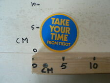STICKER,DECAL TISSOT TAKE YOUR TIM FROM TISSOT  WATCHES HORLOGES