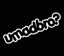 UMADBRO? Vinyl Decal Sticker Truck Car JDM BMW Audi Civic VW White