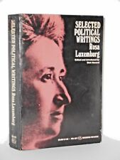 Selected Political Writings of Rosa Luxemburg - speeches, pamphlet and articles