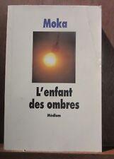 Moka: L'enfant des ombres/ Médium