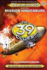 Mission Hindenburg (The 39 Clues: Doublecross), London, C. Alexander, New