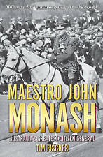 Maestro John Monash: Australia's Greatest Citizen General..Tim Fischer..lnf196
