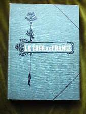 LE TOUR DE FRANCE Octave Beauchamp  L'ILE DE FRANCE 1910 Relié éditeur numéroté