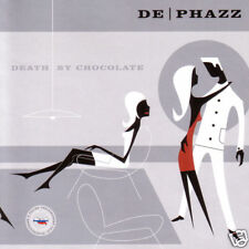 DE-PHAZZ = death by chocolate = ELECTRO JAZZ DOWNTEMPO LOUNGE GROOVES !!
