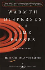 Warmth Disperses and Time Passes: The History of Heat (Modern Library Paperbacks
