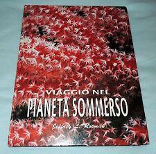 VIAGGIO NEL PIANETA SOMMERSO - CON ILLUSTRAZIONI E FOTO - Rotman Jeffrey L.