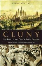 Cluny : In Search of God's Lost Empire by Edwin Mullins (2008, Paperback)