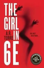 A Deanna Madden Novel: The Girl In 6E 1 by A. R. Torre (2014, Hardcover)