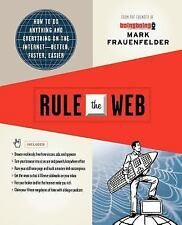 Rule the Web: How to Do Anything and Everything on the Internet---Better, Faster
