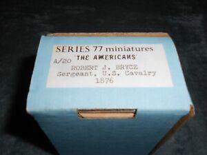 SERIES 77 MINISTURES A/20, ROBERT J. BRYCE SERGEANT US CAV 1876 METAL MODEL KIT