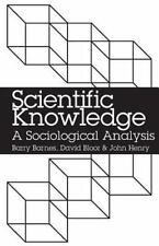 Scientific Knowledge : A Sociological Analysis by David Bloor, Barry Barnes...