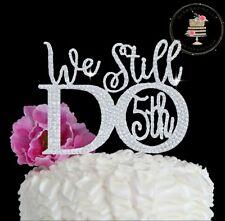 We Still Do 5th Anniversary Cake topper Rhinestone cake decoration wedding quote