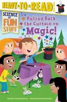 Pulling Back the Curtain on Magic! (Science of Fun Stuff)