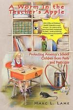 A Worm in the Teacher's Apple: Protecting America's School Children from Pests