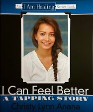 I Can Feel Better: A Tapping Story by Christy Lynn Anana (2015, Paperback)