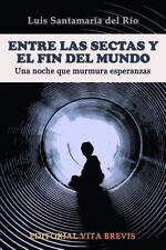Entre Las Sectas y El Fin del Mundo. Una Noche Que Murmura Esperanzas (Paperback