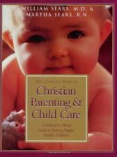 The Complete Book of Christian Parenting and Child