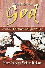 Writing Notes from God : A Call in Preparation for Prayer by Mary Jeanette...