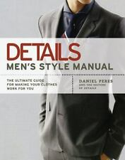 Details Men's Style Manual: The Ultimate Guide for Making Your Clothes Work for