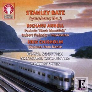 Stanley Bate Symphony No 3; Erik Chisholm Pictures from Dante; R.Arnell Flaherty
