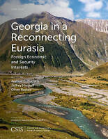 Georgia in a Reconnecting Eurasia: Foreign Economic and Security Interests (CSIS