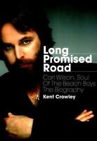Long Promised Road: Carl Wilson, Soul of the Beach Boys - The Biography, Crowley