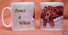 IRISH SETTER DOG MUG PAWS A WHILE QUOTE WATERCOLOUR PRINT SANDRA COEN ARTIST