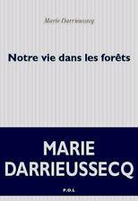 *Marie Darrieussecq*NEUF*17/8/2017*Notre vie dans les forêts**loin d'un monde...