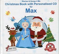 CHRISTMAS BOOK WITH PERSONALISED CD FOR MAX - STORIES & SONGS 4 ME