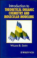 NEW Introduction to Theoretical Organic Chemistry and Molecular Modelling