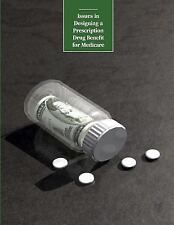 Issues in Designing a Prescription Drug Benefit for Medicare by Congressional...
