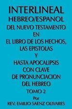 Interlineal Hebreo/Espanol Del Nuevo Testamento en el Libro de Los Hechos Las...