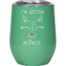 """Curated Nirvana """"I'm Getting Meowied"""" Stainless Steel Wine Glass 14 oz"""