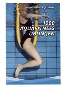 Buch 1000 Aquafitness Übungen von Carola Scheuren und Anja Schubert