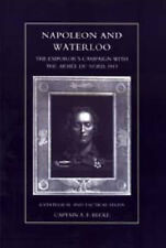 Napoleon and Waterloo, The Emperor's Campaign with the Armee Du Nord 1815: A...