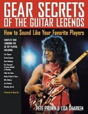 Gear Secrets of the Guitar Legends: How to Sound Like Your Favorite Players (Boo